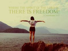 2 corinthians 3.17 - where the spirit of The Lord is there is freedom.