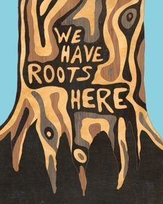 We Have Roots Here Poster $17