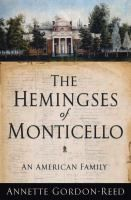 "The Hemingses of Monticello by Annette Gordon-Reed. ""Historian and legal scholar Gordon-Reed tells the story of the Hemingses, an American slave family and their close blood ties to Thomas Jefferson."" [library catalog description]"