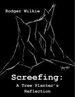 Screefing: A Tree Planter's Reflection, an ebook by Rodger Wilkie at Smashwords