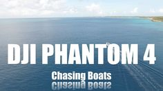 DJI Phantom 4 Captain IrixGuy Chasing Boats