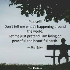 #starrfairy #quotes #life #poetry  #earth #peaceful #beautiful #world Just Pretend, Poetry, Earth, Peace, Let It Be, Shit Happens, World, Quotes, Life