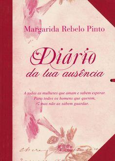 """""""Diário da tua ausência"""" - Margarida Rebelo Pinto"""