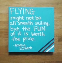 This flying quote painted on canvas is perfect for the aviator in your life
