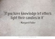 Teachers are not meant to be the light itself, just the spark that lights others' flames.