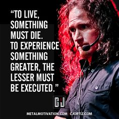 Life can come out of death, and there's no better treatment of what holds you back than execution! #metalup