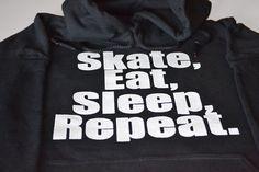 Skater Hoodie for skateboarders. Skate, Eat, Sleep, Repeat hooded sweatshirt makes a great Christmas or birthday gift. Hoodie is available at UnicornTees on Etsy:https://www.etsy.com/listing/84255524/skateboard-sweater-mens-fleece?