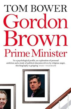 Gordon Brown: Prime Minister (Text Only) Private Finance, Steve Richards, John Major, John Campbell, Gordon Brown, Liberal Party, Tony Blair, Margaret Thatcher