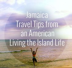 Jamaica Mon! Jamaica Travel Tips from an American Living the Island Life
