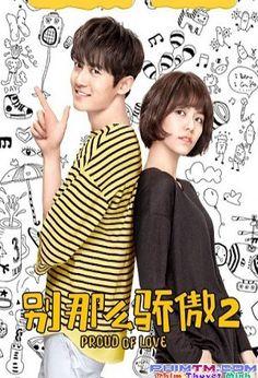 Bộ Phim : Đừng Kiêu Ngạo Như Vậy :Phần 2 ( Don't Be So Proud 2 ) 2017 - Phim Trung Quốc.