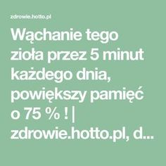 Wąchanie tego zioła przez 5 minut każdego dnia, powiększy pamięć o 75 % ! | zdrowie.hotto.pl, domowe sposoby popularne w necie Essential Oil Blends, Essential Oils, Hair Hacks, Hair Tips, Smoothie, Health Fitness, Math Equations, Beauty, Cos