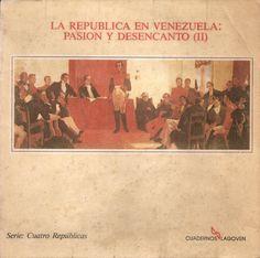 Archivo: La República en Venezuela Pasión y Desencanto (II)