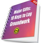 Major Gifts   10 Keys to Lay Groundwork for Successful Asks