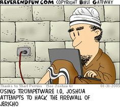 DESCRIPTION: Joshua sitting with a laptop outside the wall of Jericho CAPTION: USING TRUMPETWARE 1.0, JOSHUA ATTEMPTS TO HACK THE FIREWALL OF JERICHO Christian Cartoons, Christian Jokes, Christian Comics, Bible Jokes, Bible Humor, Humor Religioso, Sarcasm Humor, Humor Cristiano, Bible Cartoon