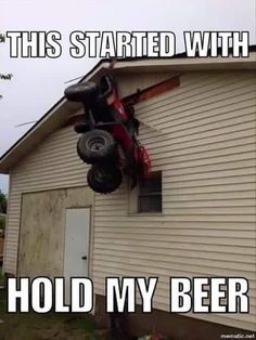 Hold my beer