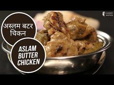 अस्लम बटर चिकन | Aslam Butter Chicken | Sanjeev Kapoor Khazana - YouTube Chicken Gravy, Butter Chicken, Tandoori Recipes, Chicken Recepies, Sanjeev Kapoor, Cooking Videos, Tasty Dishes, Food Food, New Recipes