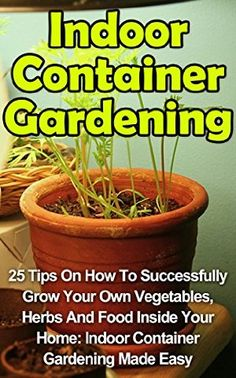 20 April 2015 : Indoor Container Gardening: 25 Tips On How To Successfully Grow Your Own Vegetables, Herbs And Food Inside Your... by Suzanne Croker http://www.dailyfreebooks.com/bookinfo.php?book=aHR0cDovL3d3dy5hbWF6b24uY29tL2dwL3Byb2R1Y3QvQjAwVlQ4SVRTVy8/dGFnPWRhaWx5ZmItMjA=