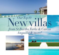 Our Top 10 New Villas from St. Barths, Turks & Caicos, Anguilla & more!