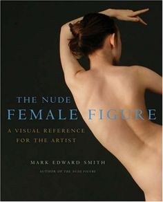The Nude Female Figure: A Visual Reference for the Artist by Mark Edward Smith http://www.amazon.com/dp/0823099911/ref=cm_sw_r_pi_dp_q3oAvb0R9K2JA