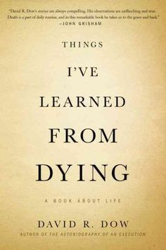 Things I've Learned From Dying: A Book about Life, about 3 deaths that deeply affected the author