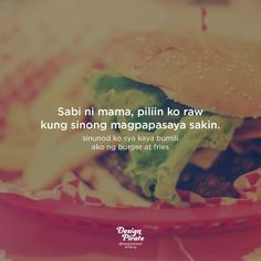 When food is life. Hugot Lines Tagalog Funny, Tagalog Quotes Hugot Funny, Filipino Quotes, Pinoy Quotes, Crush Quotes, Sad Quotes, Filipino Pick Up Lines, Tagalog Quotes Patama, Pirate Quotes