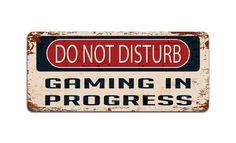 Do Not Disturb: Gaming in Progress  Metal Sign  Door Sign