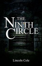 The Ninth Circle by Lincoln Cole - Temporarily FREE! @LincolnJCole @OnlineBookClub