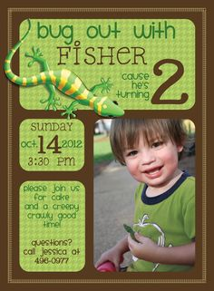 This is the bug party invite (invitation) that I ended up creating. Fisher is SOOO cute with his lizard!