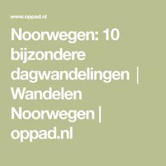 Noorwegen: 10 bijzondere dagwandelingen│Wandelen Noorwegen | oppad.nl