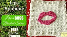Like A BOSS Blanket Series Crochet Lips Square Make Your Mark