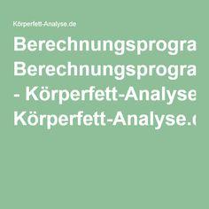 Berechnungsprogramme - Körperfett-Analyse.de Us Navy, Bmi, Math Equations, Drill Bit, Mathematical Analysis