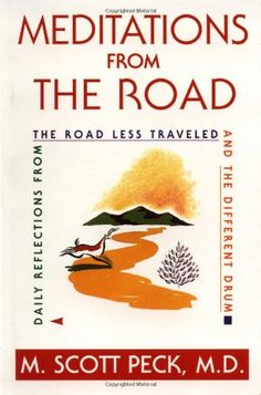 Meditations From The Road M Scott Peck, Counseling Psychology, Relationships Love, Used Books, How To Become, Meditation, Daily Inspiration, Drum, Insight
