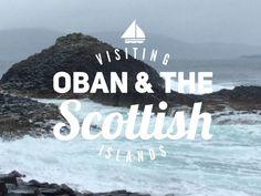 Visiting Oban, Scotland & the islands of Iona, Staffa, & Mull