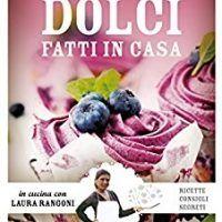 Il mio libro dei dolci fatti in casa: Ricette, consigli, segreti (In cucina con Laura Rangoni) (Italian Edition) by Laura…, topcookbox.com