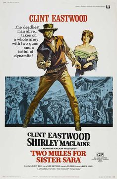 Two Mules For Sister Sara Movie Poster Clint Eastwood Shirley Maclaine can find Western movies and mor. Old Movie Posters, Classic Movie Posters, Cinema Posters, Classic Films, Old Movies, Vintage Movies, Great Movies, Movies 2019, Comedy Movies
