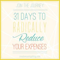If monthly payments are taking control of your budget, you don't want to miss this 31 Days Series to Radically Reduce Expenses.