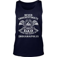 Indianapolis Tshirt - Dad born in Indianapolis #gift #ideas #Popular #Everything #Videos #Shop #Animals #pets #Architecture #Art #Cars #motorcycles #Celebrities #DIY #crafts #Design #Education #Entertainment #Food #drink #Gardening #Geek #Hair #beauty #Health #fitness #History #Holidays #events #Home decor #Humor #Illustrations #posters #Kids #parenting #Men #Outdoors #Photography #Products #Quotes #Science #nature #Sports #Tattoos #Technology #Travel #Weddings #Women