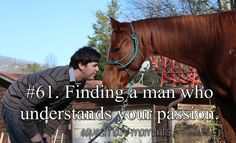 Finding a man who understands your passion.