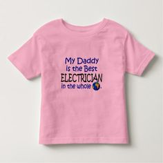 Best Electrician In The World (Daddy) Toddler T-shirt