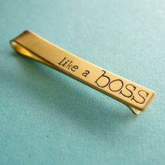 Like a Boss tie bar - hand stamped mens tie clip in aluminum, brass, or copper via Etsy.