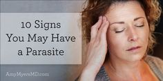 10 Signs You May Have A Parasite - Amy Myers MD