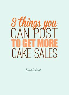 3 things you can post to your blog, website, or social media to sell more cakes and grow your cake baking business! Find out how to make your cake biz boom at Knead to Dough