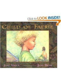 Amazon.com: Child of Faerie, Child of Earth (9780316968973): Jane Yolen, Jane Dyer: Books