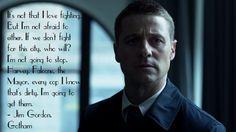 Det. James Gordon.- Gotham Gotham Quotes, Jim Gordon, Im Batman, Qoutes, Tv Series, Live, Night, Heart, Image