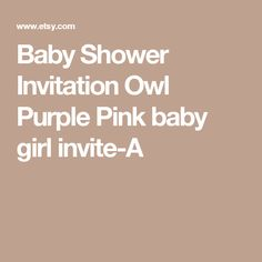 Baby Shower Invitation  Owl Purple Pink baby girl invite-A