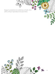 Engage in gratefulness by meditating on Psalm 138:1 while writing it repeatedly in the space below. This printable is from Gratitude: A Prayer and Praise Coloring Journal from the Living Expressions Collection (978-1-4964-1579-0).
