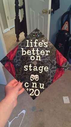 Graduation cap for those who love theatre!! Life's better on stage.