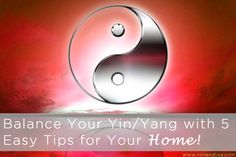 Balance Your YinYang with 5 Easy Tips for Your Home copy