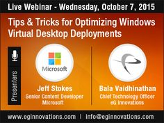 Live Webinar : Tips & Tricks for Optimizing Windows Virtual Desktop Deployments - Wednesday, October 7, 2015