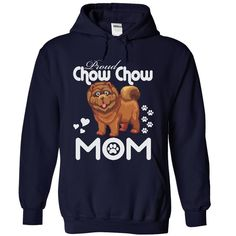 PROUD CHOW CHOW MOM - Limited Edition T-Shirts, Hoodies, Sweaters